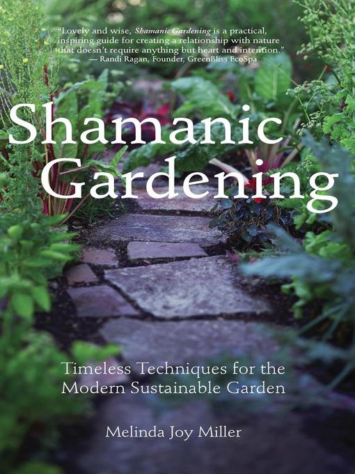 Shamanic Gardening by Melinda Joy Miller