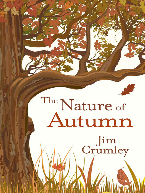 Title details for The Nature of Autumn by Jim Crumley - Available