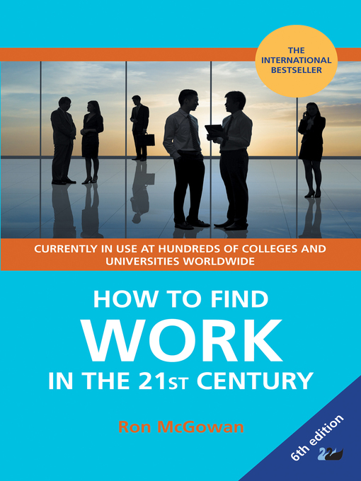 Title details for How to Find WORK in the 21st Century by Ron McGowan - Available