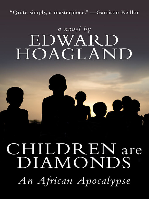Title details for Children Are Diamonds by Edward Hoagland - Available