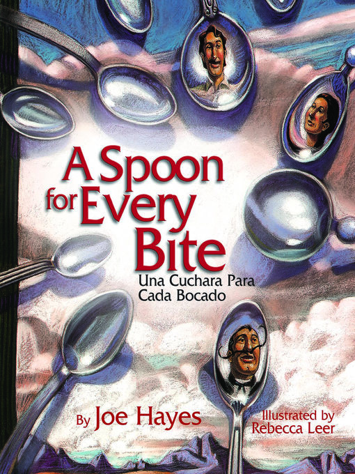 Title details for A Spoon for Every Bite / Cada Bocado con Nueva Cuchara by Joe Hayes - Available