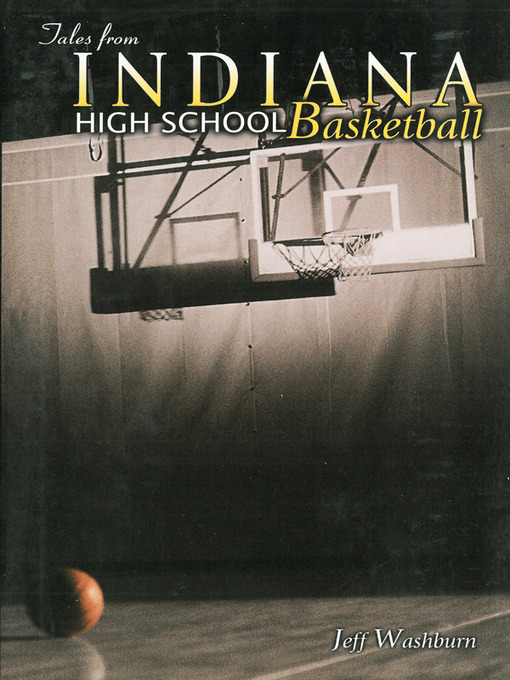 Title details for Tales from Indiana High School Basketball by Jeff Washburn - Available