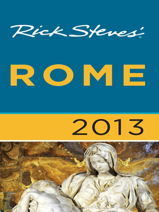 Title details for Rick Steves' Rome 2013 by Rick Steves - Available