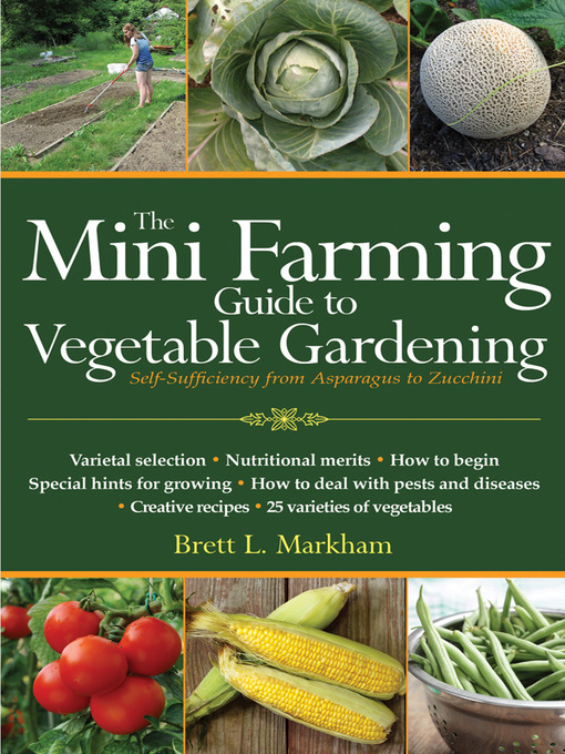 Title details for Mini Farming Guide to Vegetable Gardening by Brett L. Markham - Available