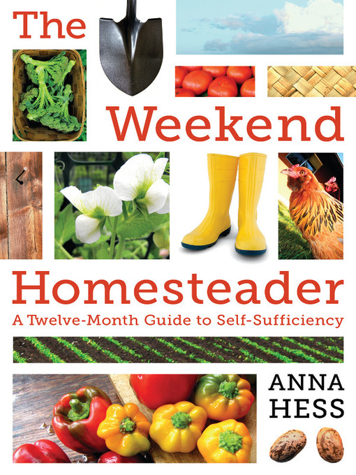 Title details for The Weekend Homesteader by Anna Hess - Available