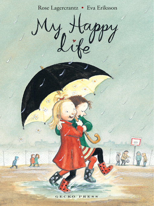 Title details for My Happy Life by Rose Lagercrantz - Available