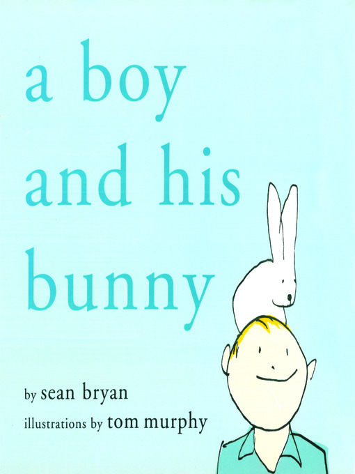 Title details for A Boy and His Bunny by Sean Bryan - Wait list