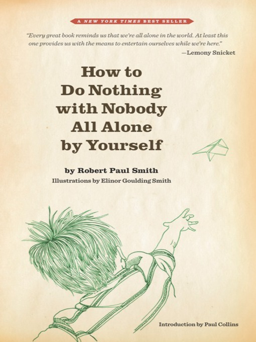 How to do nothing with nobody all alone by yourself the free title details for how to do nothing with nobody all alone by yourself by robert paul solutioingenieria Choice Image