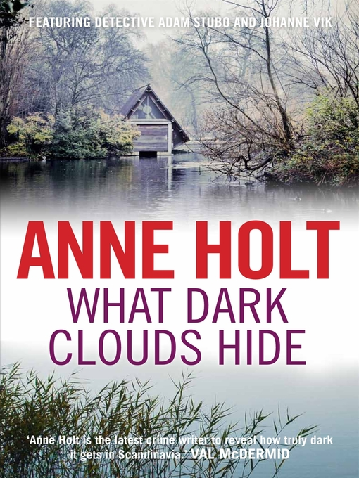 Title details for What Dark Clouds Hide by Anne Holt - Wait list