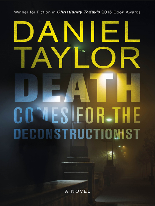 Title details for Death Comes for the Deconstructionist by Daniel Taylor - Available