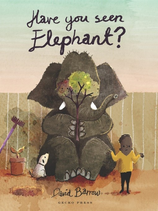 Title details for Have You Seen Elephant by David Barrow - Available