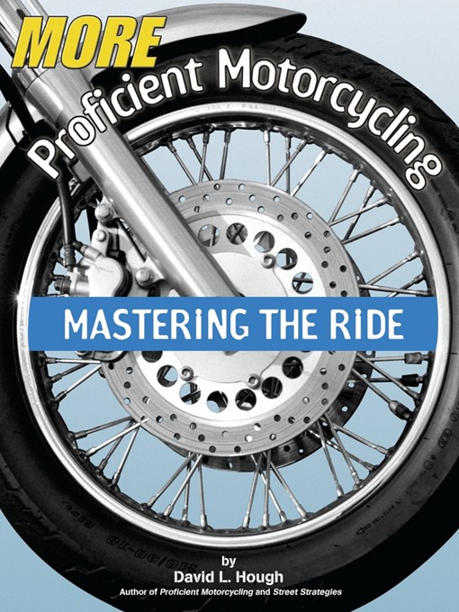 Title details for More Proficient Motorcycling by David L. Hough - Wait list