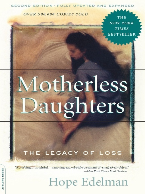 an analysis of hope edelmans book motherless daughters a legacy of loss Daughters is still the book that motherless women motherless daughters: the legacy of loss by hope edelman and a great selection of similar used, new and.