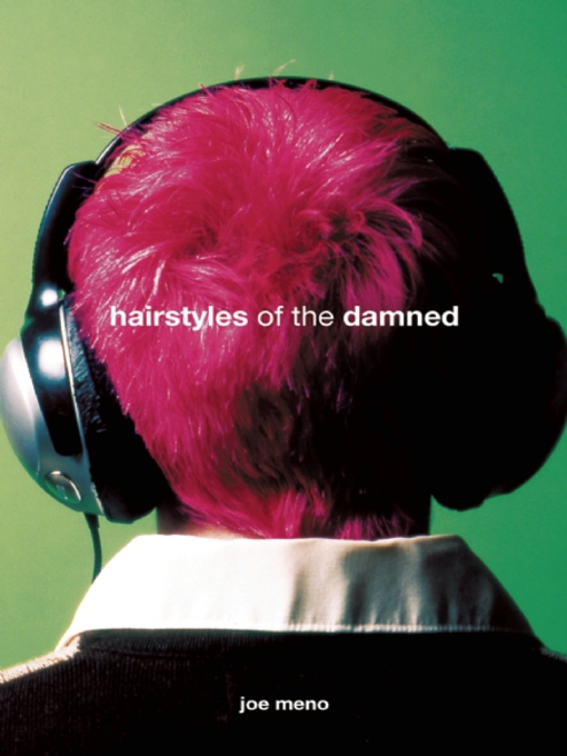 Title details for Hairstyles of the Damned by Joe Meno - Available