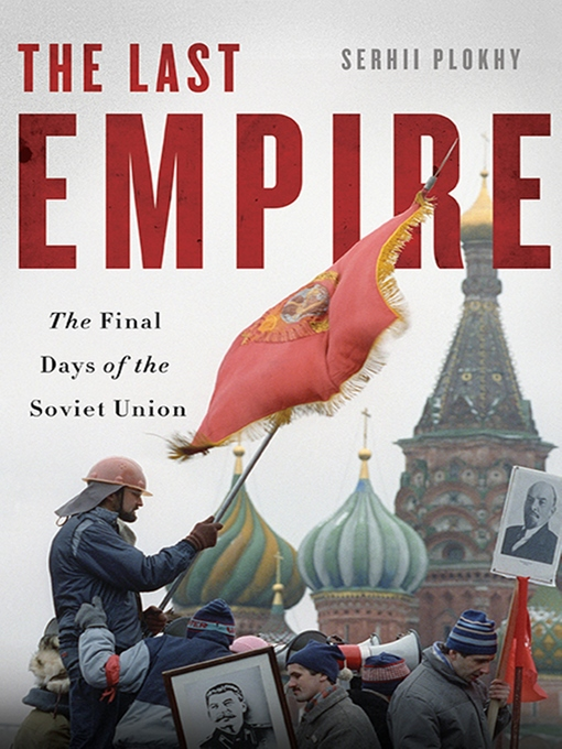Title details for The Last Empire by Serhii Plokhy - Available