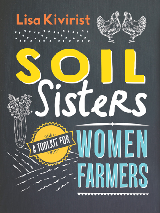 Title details for Soil Sisters by Lisa Kivirist - Available
