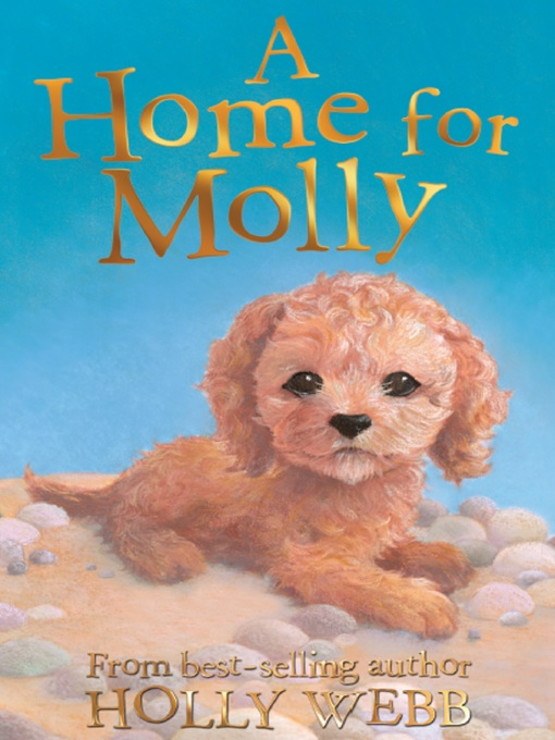 Title details for A Home for Molly by Holly Webb - Available