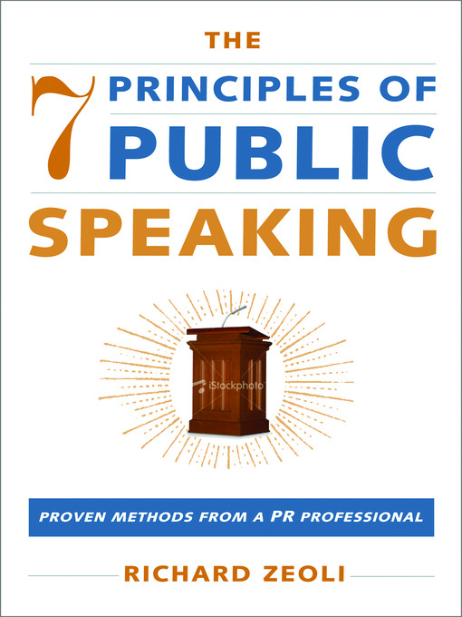 Title details for The 7 Principles Of Public Speaking by Richard Zeoli - Available