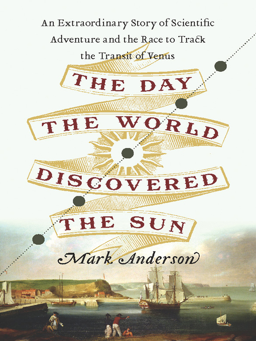 Title details for The Day the World Discovered the Sun by Mark Anderson - Available