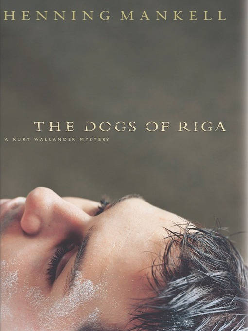 Title details for The Dogs of Riga by Henning Mankell - Wait list