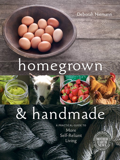 Title details for Homegrown and Handmade by Deborah  Niemann - Wait list