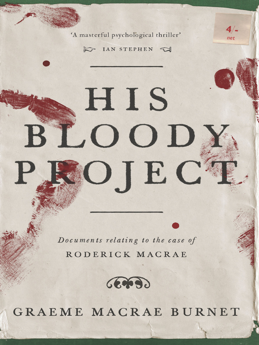 Title details for His Bloody Project by Graeme Macrae Burnet - Wait list