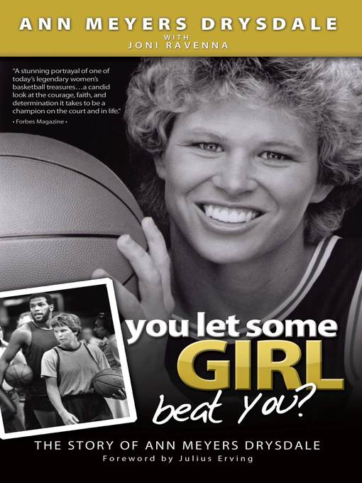 Title details for You Let Some Girl Beat You? by Ann Meyers Drysdale - Available