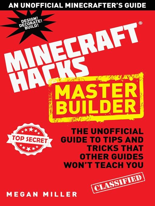 Title details for Minecraft Hacks: Master Builder by Megan Miller - Available
