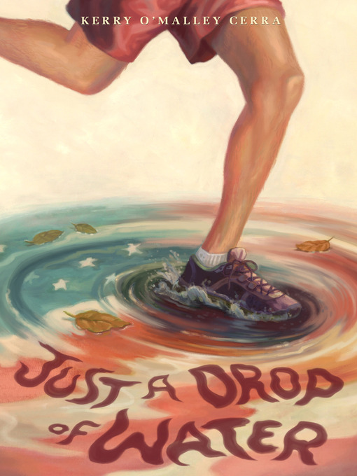 Title details for Just a Drop of Water by Kerry O'Malley Cerra - Wait list