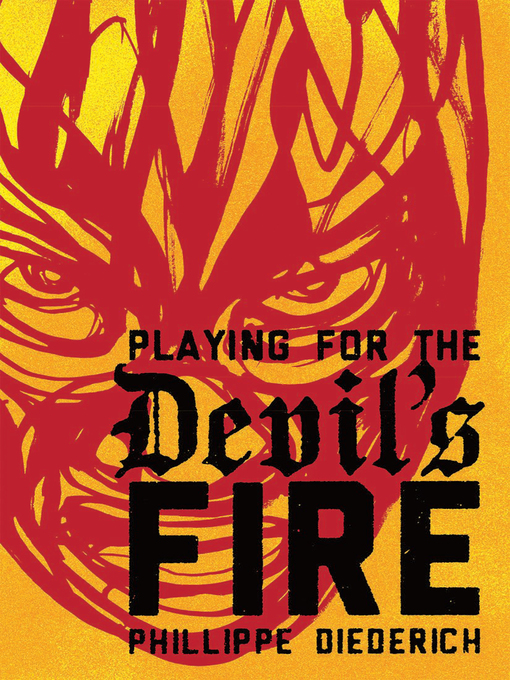 Title details for Playing for the Devil's Fire by Phillippe Diederich - Available
