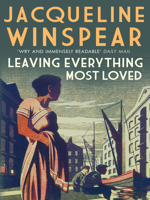 Title details for Leaving Everything Most Loved by Jacqueline Winspear - Available