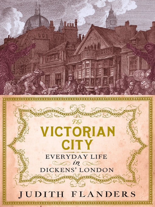 Title details for The Victorian City by Judith Flanders - Available