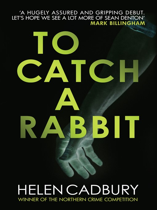 Title details for To Catch a Rabbit by Helen Cadbury - Available