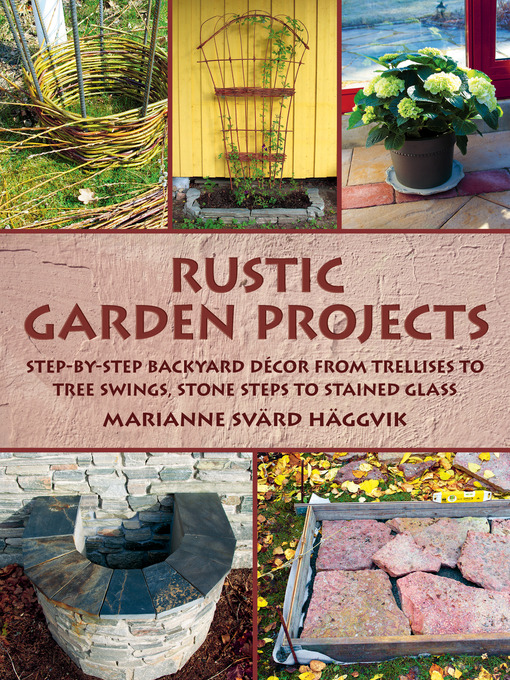 Title details for Rustic Garden Projects by Marianne  Svärd Häggvik - Available