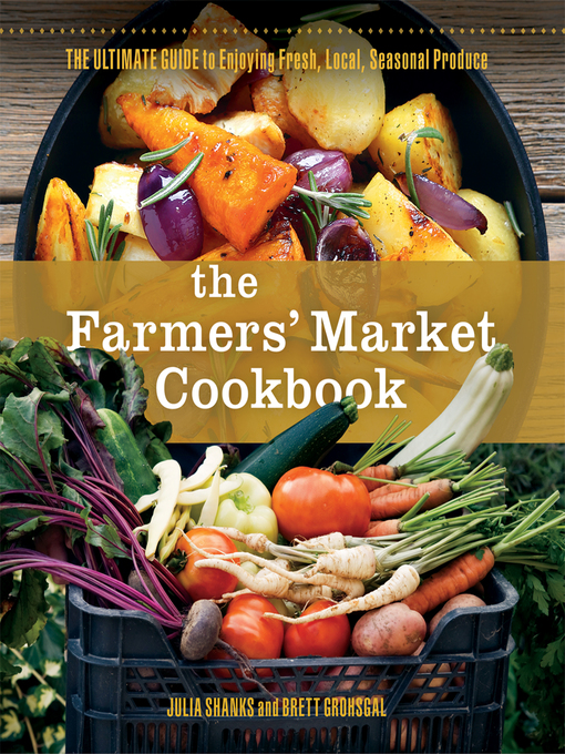 Title details for The Farmers Market Cookbook by Julia  Shanks - Available