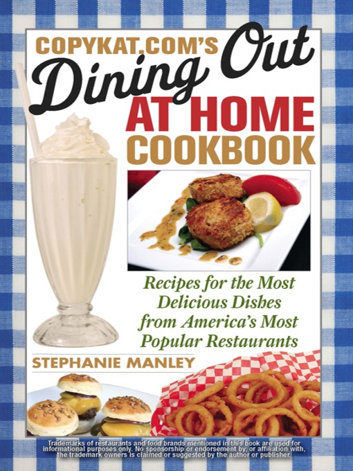 Title details for Copykat.com's Dining Out At Home Cookbook by Stephanie Manley - Available