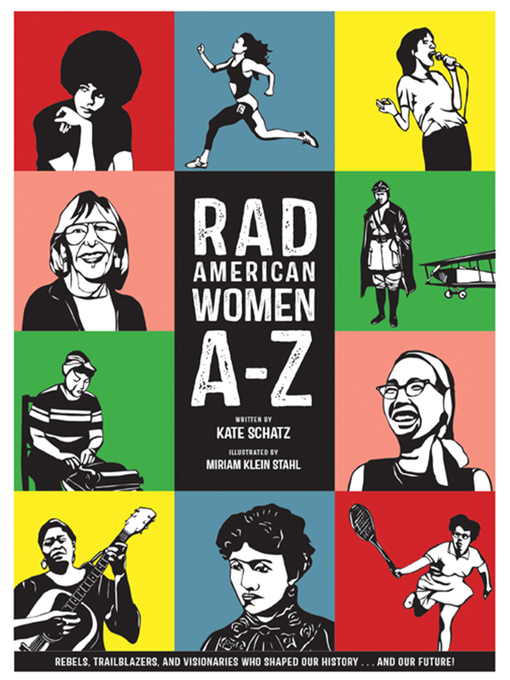 Title details for Rad American Women A-Z by Kate Schatz - Available