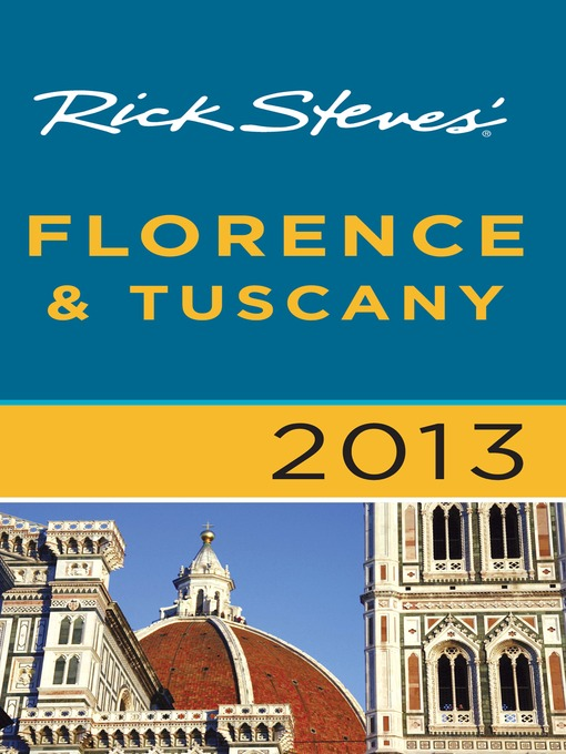 Title details for Rick Steves' Florence & Tuscany 2013 by Rick Steves - Available
