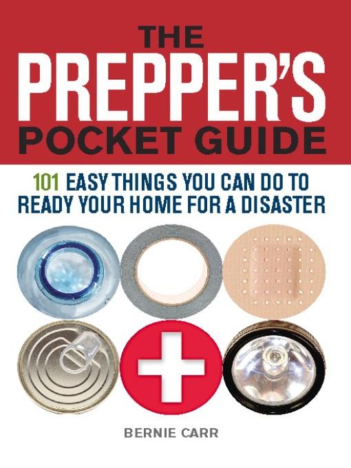 Title details for The Prepper's Pocket Guide by Bernie  Carr - Wait list