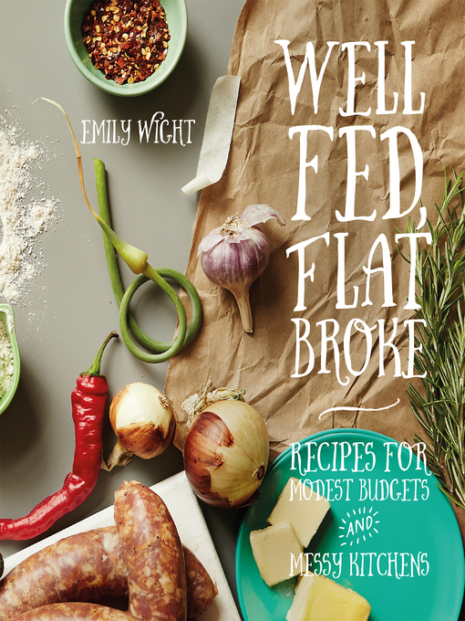 Title details for Well Fed, Flat Broke by Emily Wight - Wait list