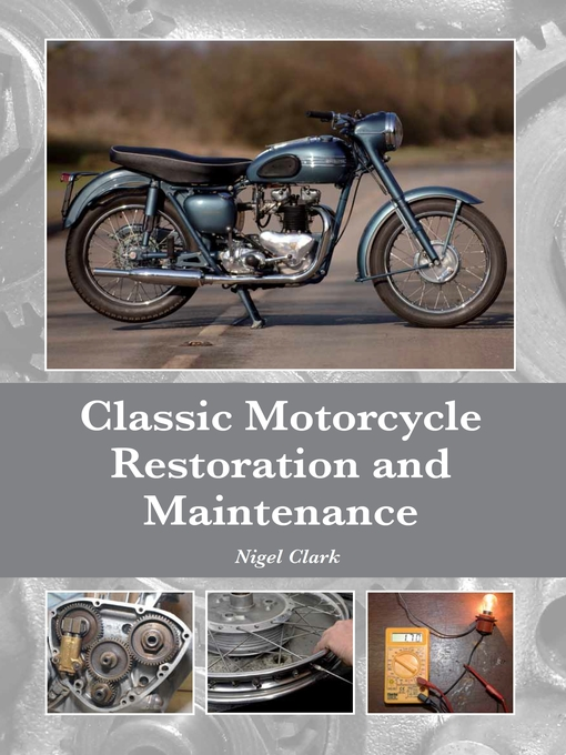 Title details for Classic Motorcycle Restoration and Maintenance by Nigel Clark - Available