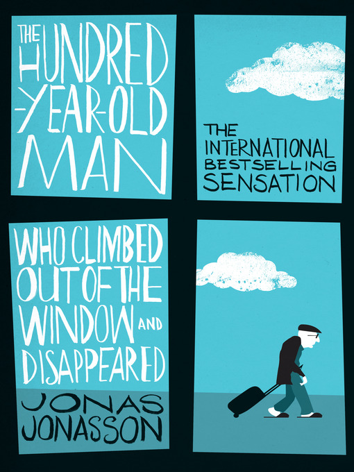 Title details for The Hundred-Year-Old Man Who Climbed Out of the Window and Disappeared by Jonas Jonasson - Available
