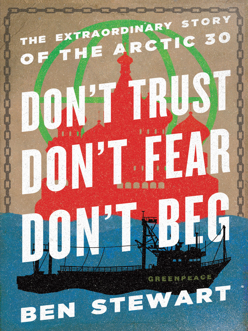 Title details for Don't Trust, Don't Fear, Don't Beg by Ben Stewart - Available
