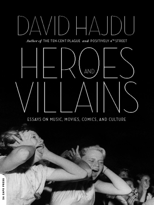 Title details for Heroes and Villains by David Hajdu - Available