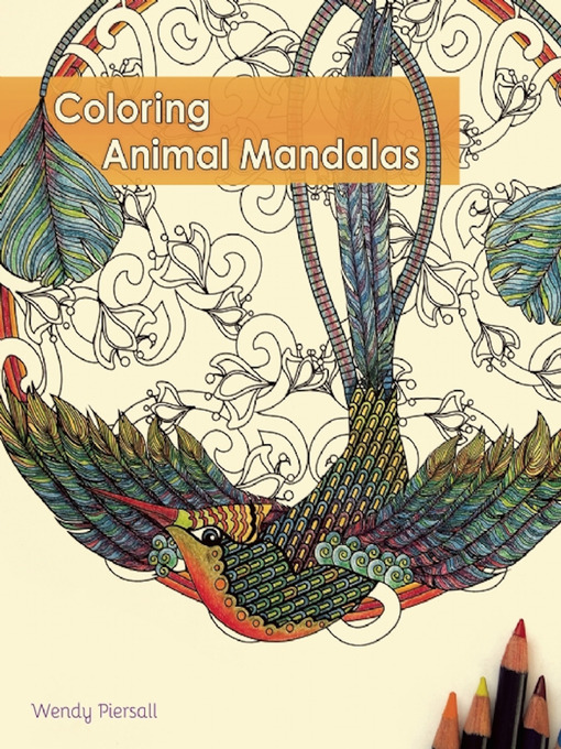 Title details for Coloring Animal Mandalas by Wendy  Piersall - Available