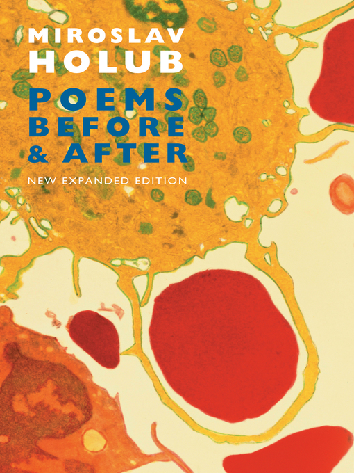 Title details for Poems Before & After by Miroslav Holub - Available