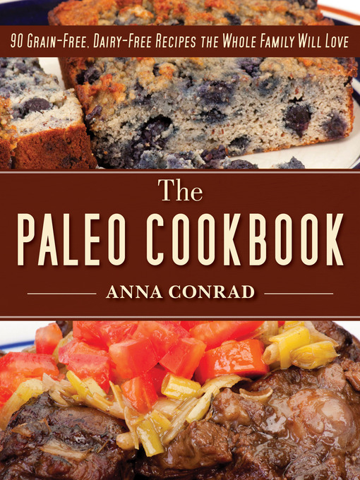 Title details for The Paleo Cookbook by Anna Conrad - Wait list