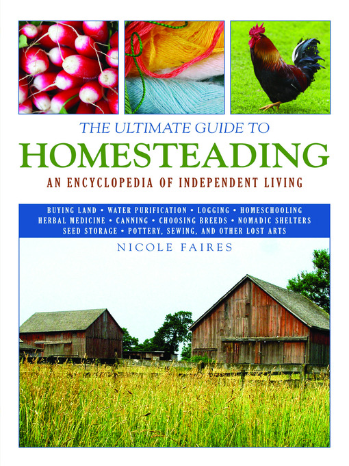 Title details for The Ultimate Guide to Homesteading by Nicole Faires - Available