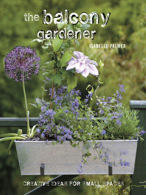 Title details for The Balcony Gardener by Isabelle Palmer - Available