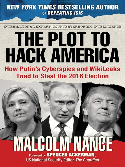 Title details for The Plot to Hack America by Malcolm Nance - Wait list